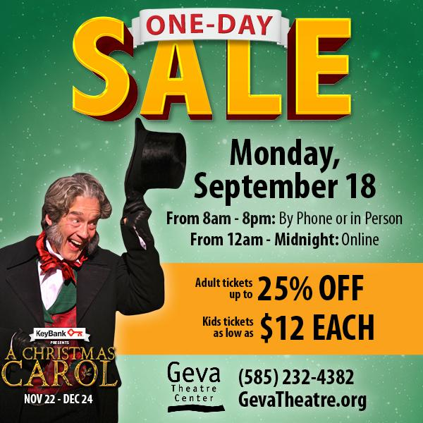 september 18 is gevas annual 1 day sale where you can get the best price on tickets for rochesters holiday tradition a christmas carol